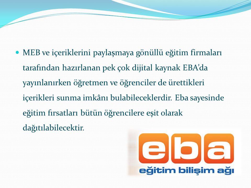 MEB ve içeriklerini paylaşmaya gönüllü eğitim firmaları tarafından hazırlanan pek çok dijital kaynak EBA'da yayınlanırken öğretmen ve öğrenciler de ür