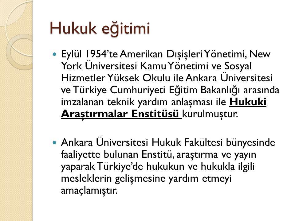 Hukuk e ğ itimi Eylül 1954'te Amerikan Dışişleri Yönetimi, New York Üniversitesi Kamu Yönetimi ve Sosyal Hizmetler Yüksek Okulu ile Ankara Üniversites