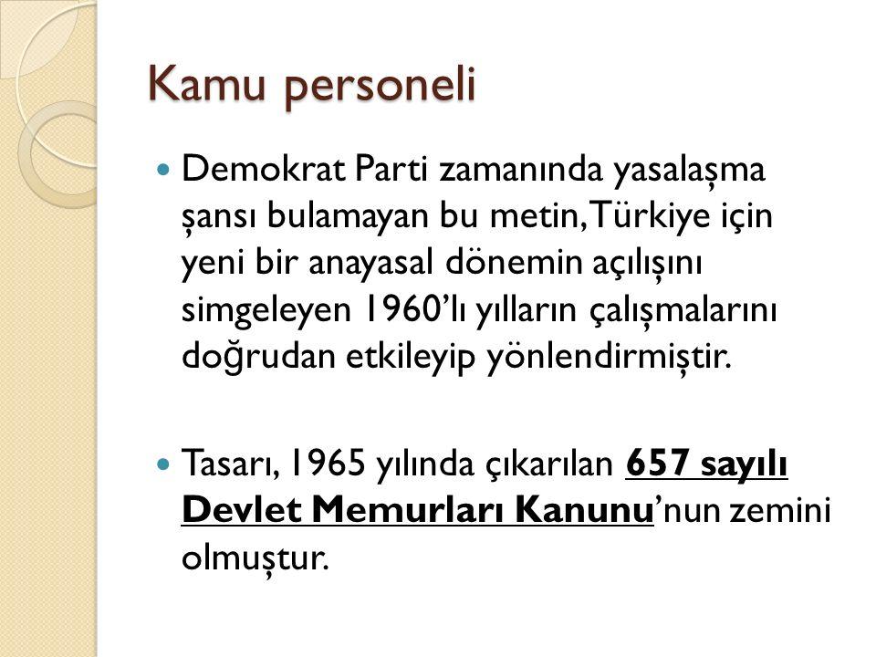 Kamu personeli Demokrat Parti zamanında yasalaşma şansı bulamayan bu metin, Türkiye için yeni bir anayasal dönemin açılışını simgeleyen 1960'lı yıllar