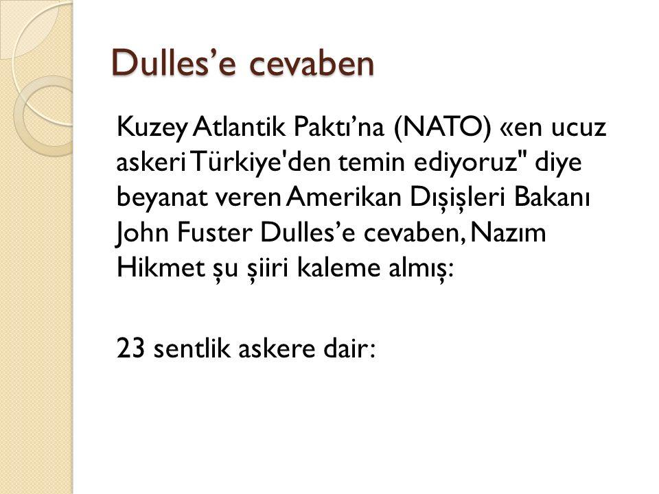 Dulles'e cevaben Kuzey Atlantik Paktı'na (NATO) «en ucuz askeri Türkiye'den temin ediyoruz
