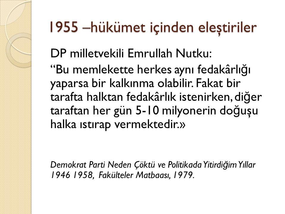 """1955 –hükümet içinden eleştiriler DP milletvekili Emrullah Nutku: """"Bu memlekette herkes aynı fedakârlı ğ ı yaparsa bir kalkınma olabilir. Fakat bir ta"""
