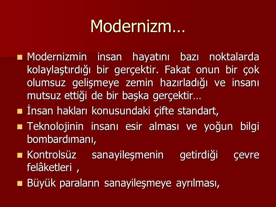Modernizm… Modernizmin insan hayatını bazı noktalarda kolaylaştırdığı bir gerçektir.
