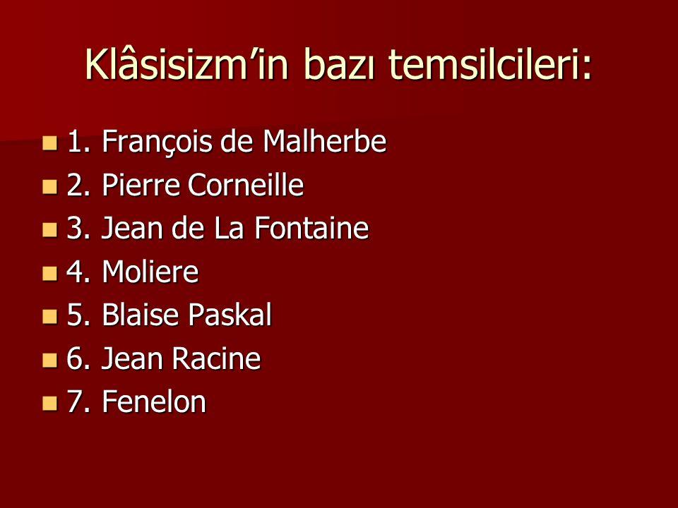 Klâsisizm'in bazı temsilcileri: 1.François de Malherbe 1.