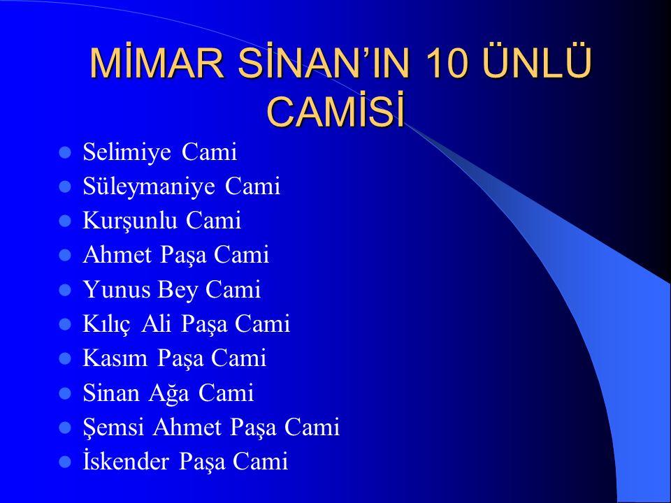 MİMAR SİNAN Mimar Sinan Kayserinin Ağirnas köyünde gözlerini Açti.