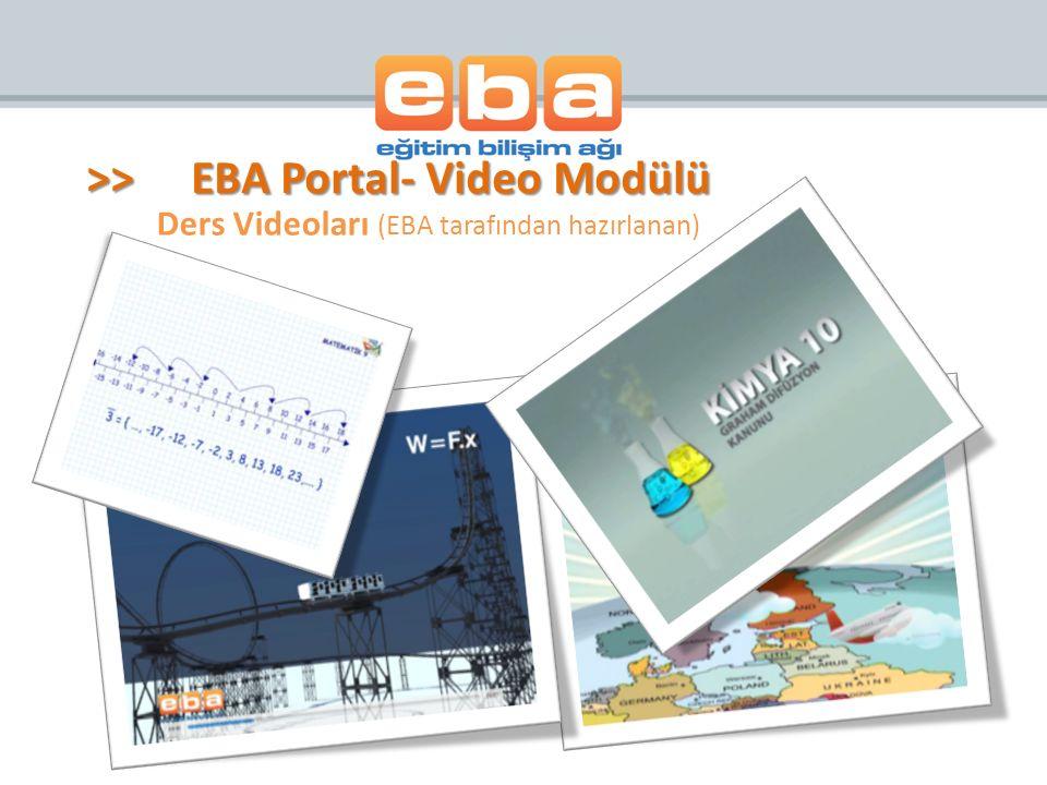 Ders Videoları (EBA tarafından hazırlanan) >>EBA Portal- Video Modülü