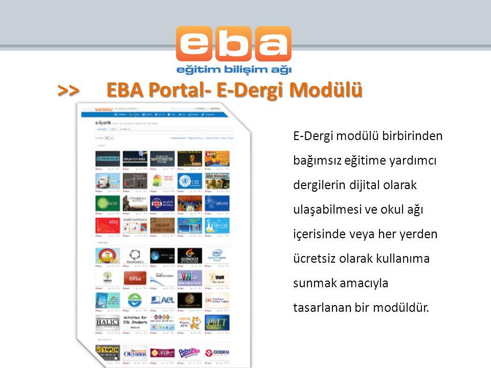 E-Dergi modülü birbirinden bağımsız eğitime yardımcı dergilerin dijital olarak ulaşabilmesi ve okul ağı içerisinde veya her yerden ücretsiz olarak kullanıma sunmak amacıyla tasarlanan bir modüldür.
