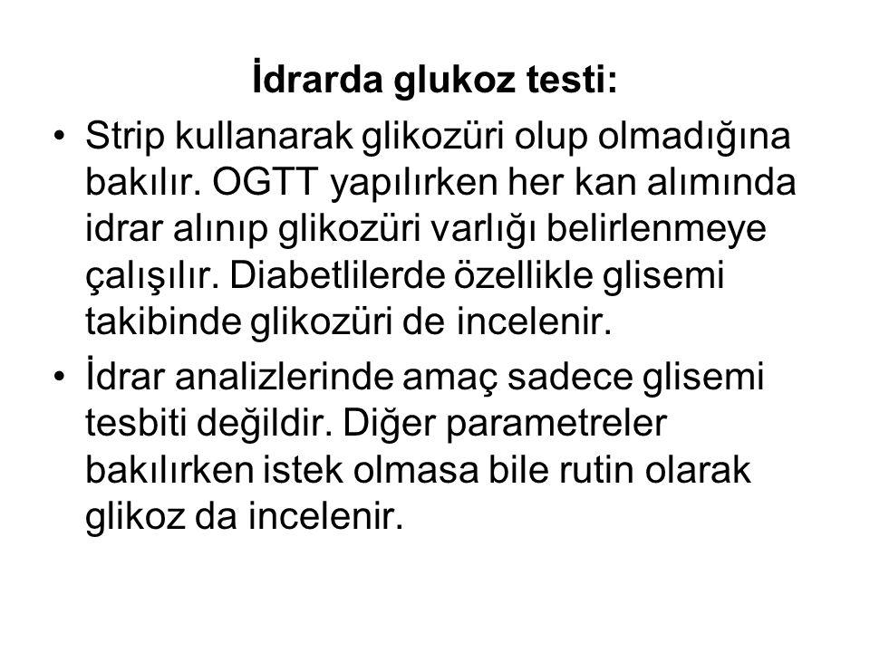 İdrarda glukoz testi: Strip kullanarak glikozüri olup olmadığına bakılır.