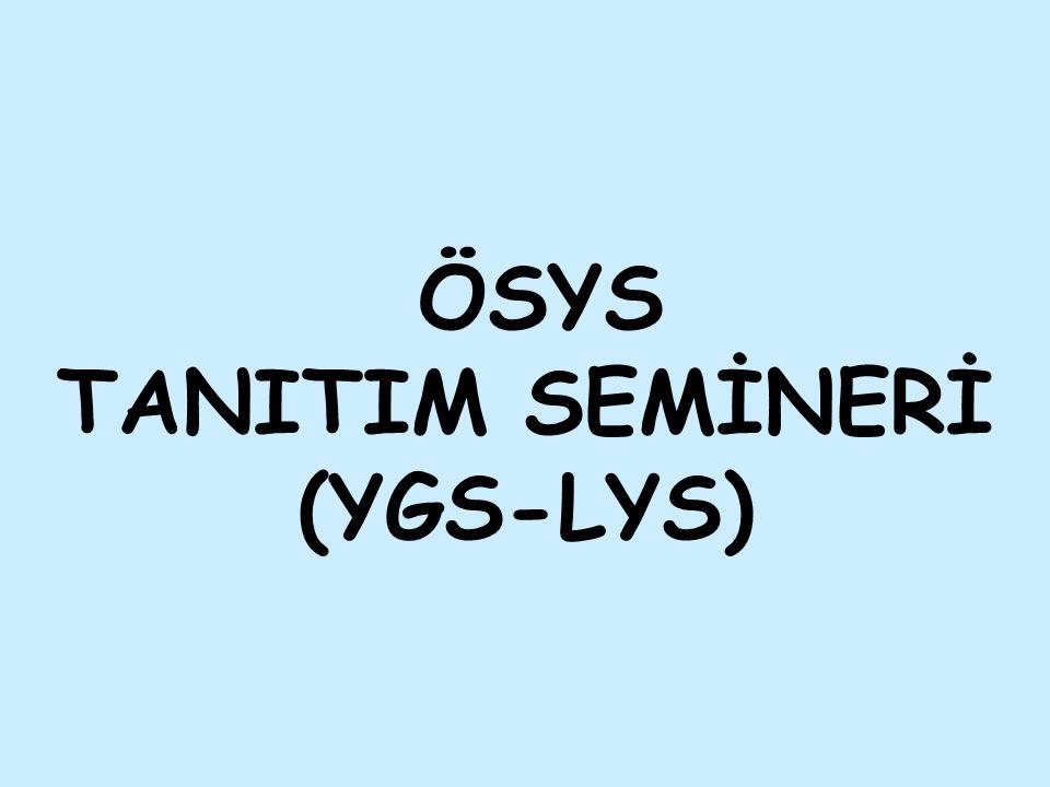 ÖSYS TANITIM SEMİNERİ (YGS-LYS)