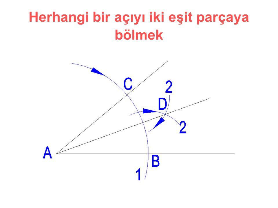 Herhangi bir açıyı iki eşit parçaya bölmek
