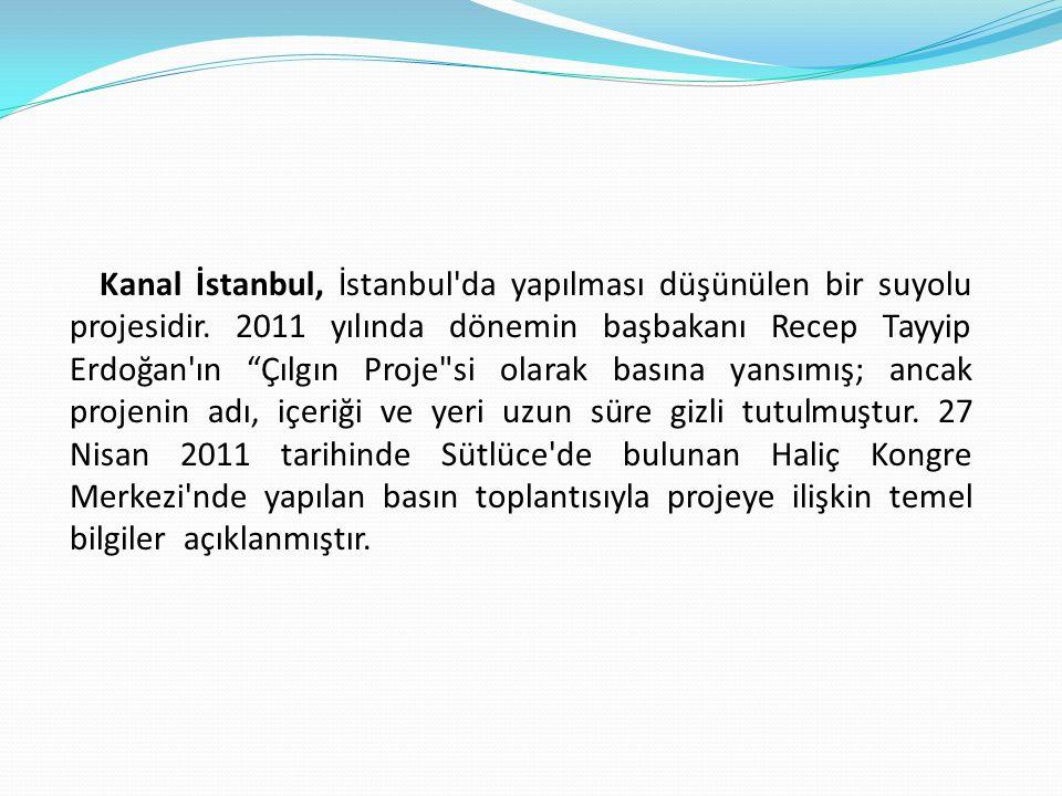 Projenin Geçmişi İstanbul Boğazına alternatif su yolu projesinin tarihi Roma İmparatorluğuna kadar gider.