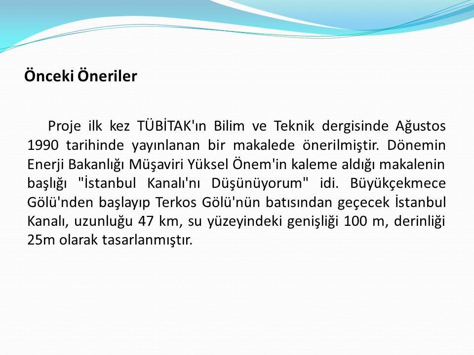1994 yılında Bülent Ecevit İstanbul'un Avrupa yakasında Karadeniz'le Marmara arasında bir kanal açılmasını önermişti.