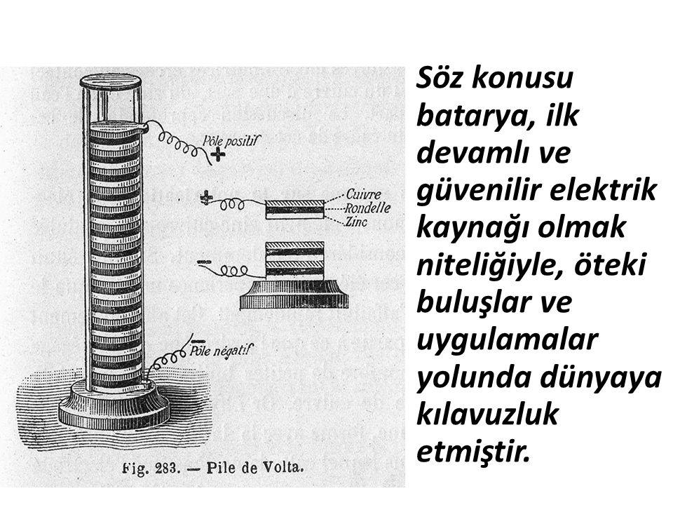 Söz konusu batarya, ilk devamlı ve güvenilir elektrik kaynağı olmak niteliğiyle, öteki buluşlar ve uygulamalar yolunda dünyaya kılavuzluk etmiştir.