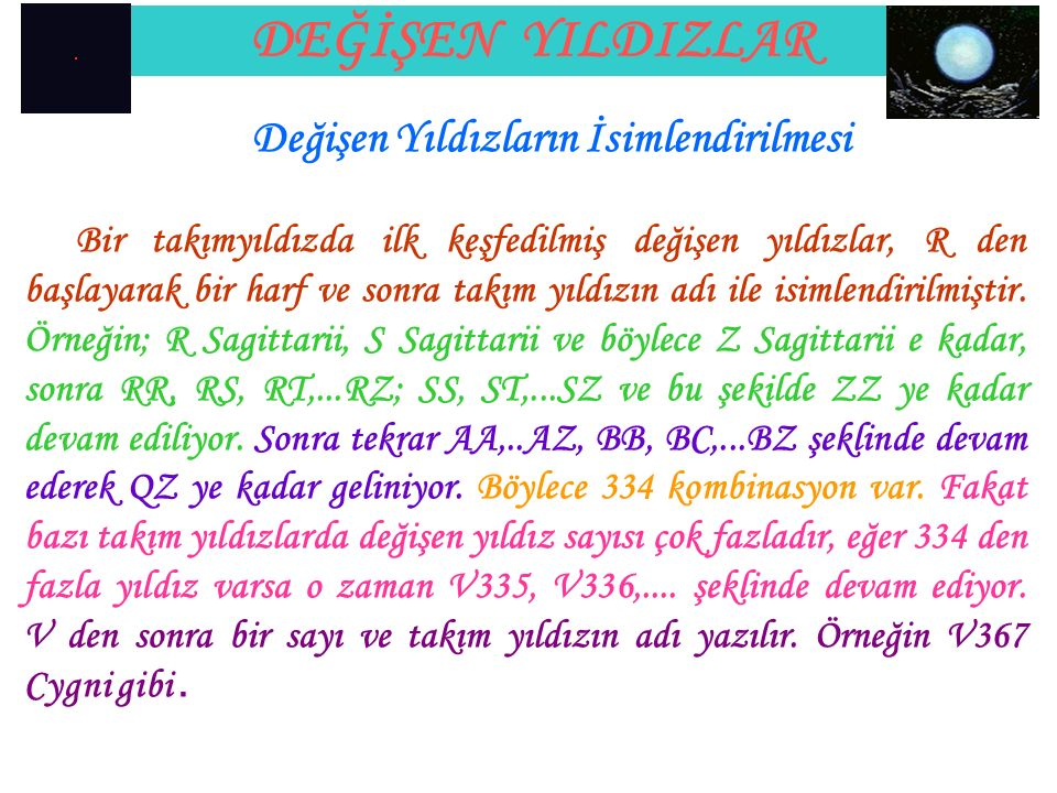 DEĞİŞEN YILDIZLAR Mira (Omicron Ceti) Cetus: is a constellation of the southern sky, in the region known as the Water, near other watery constellations like Aquarius, Pisces, and Eridanus.constellation WaterAquariusPiscesEridanus This constellation s most notable star is Mira (ο Ceti), the first variable star to be discovered.
