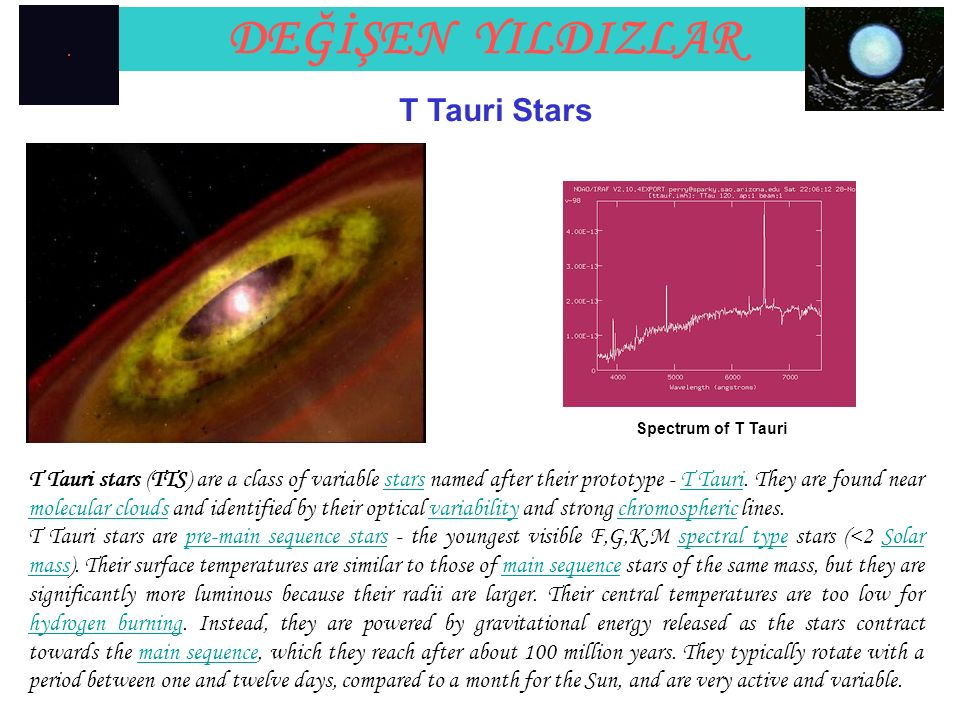 T Tauri stars (TTS) are a class of variable stars named after their prototype - T Tauri.