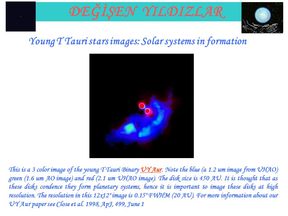 This is a 3 color image of the young T Tauri Binary UY Aur.