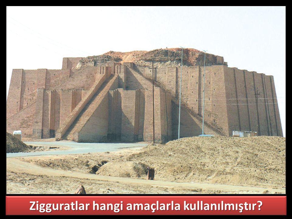 Zigguratlar hangi amaçlarla kullanılmıştır?