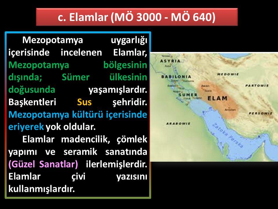 Mezopotamya uygarlığı içerisinde incelenen Elamlar, Mezopotamya bölgesinin dışında; Sümer ülkesinin doğusunda yaşamışlardır. Başkentleri Sus şehridir.