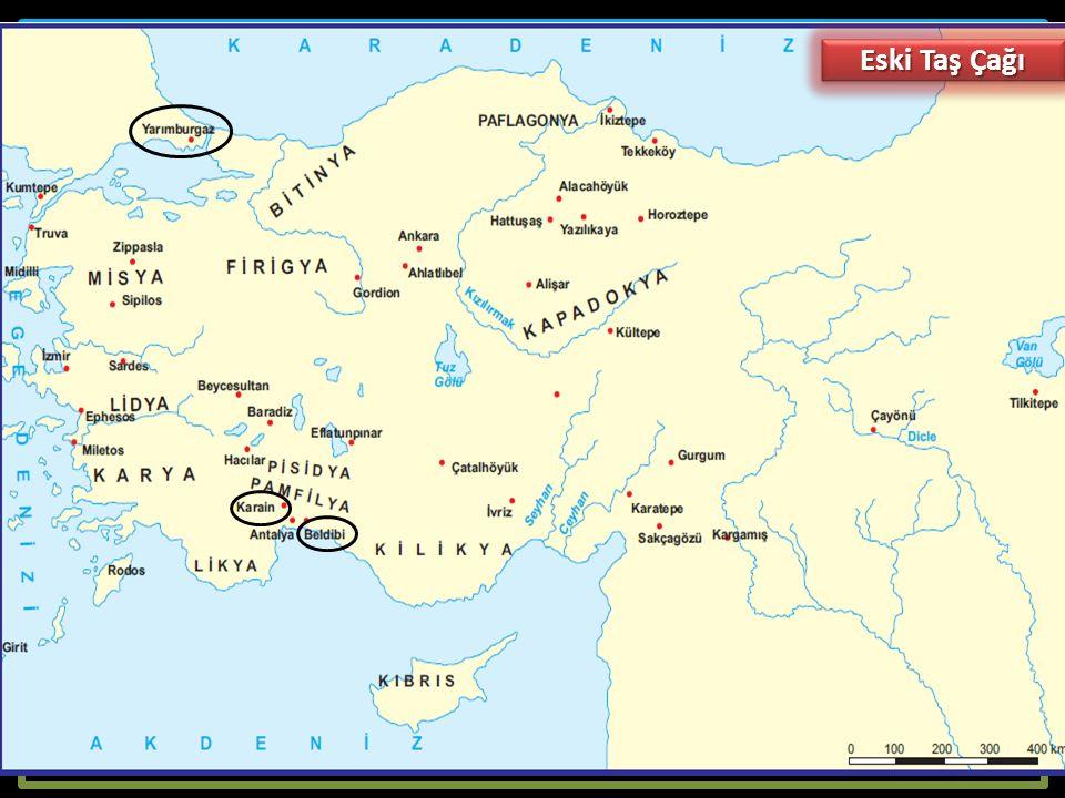 a.Taş Çağı (MÖ 600.000 - 5.500): Eski Taş (Paleolitik-Kabataş) Çağı (MÖ 600.000 - 10.000): Yüz binlerce yıl süren bu dönem insanlık tarihinin en uzun