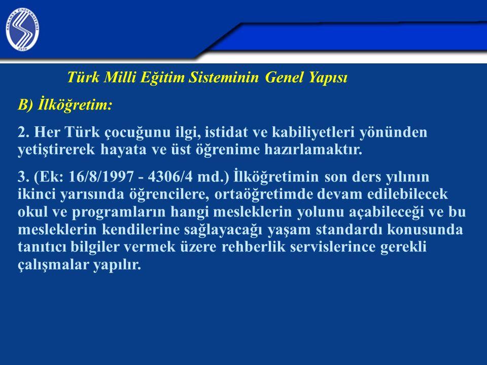 Türk Milli Eğitim Sisteminin Genel Yapısı B) İlköğretim: 2.