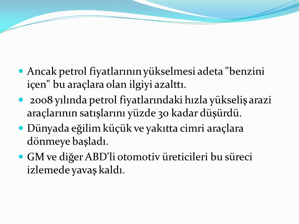 Ancak petrol fiyatlarının yükselmesi adeta