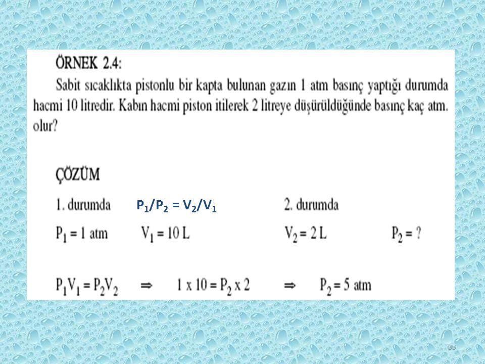 33 P 1 /P 2 = V 2 /V 1