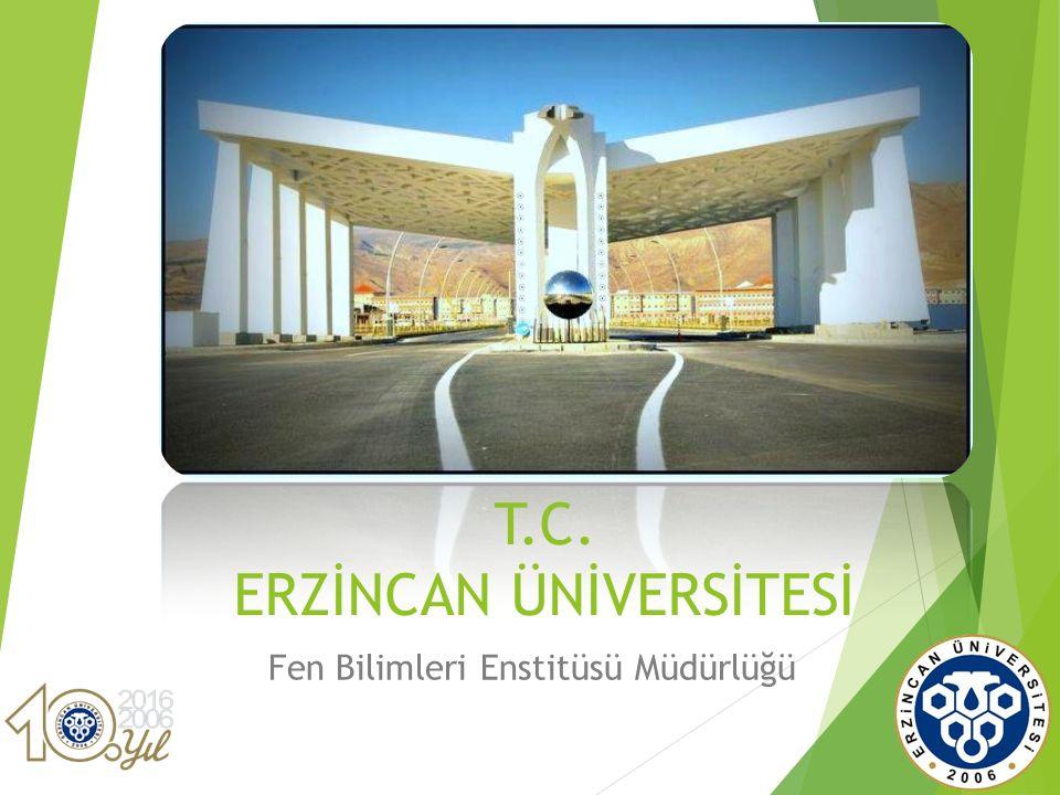 T.C. ERZİNCAN ÜNİVERSİTESİ Fen Bilimleri Enstitüsü Müdürlüğü