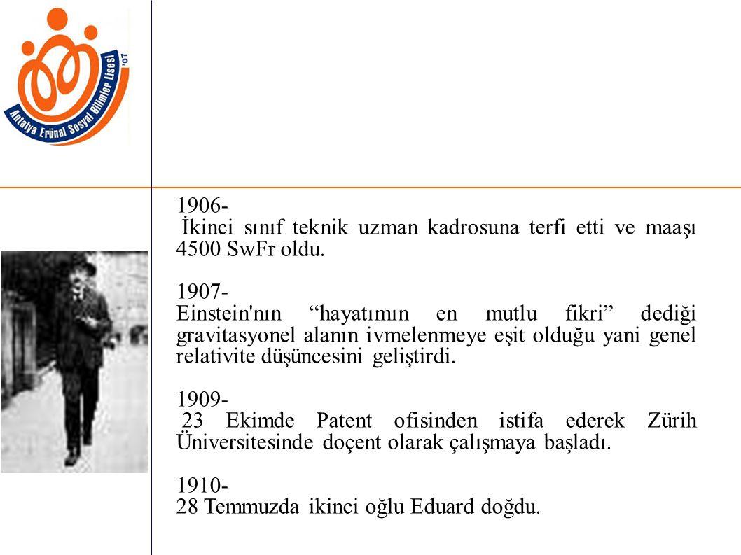 1906- İkinci sınıf teknik uzman kadrosuna terfi etti ve maaşı 4500 SwFr oldu.