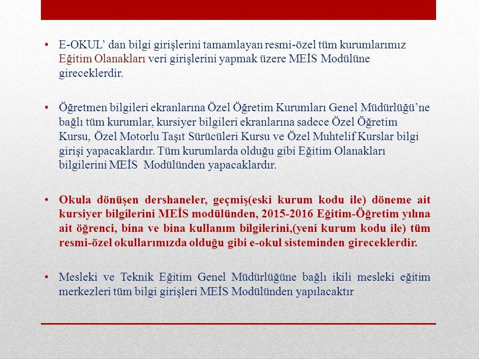 E-OKUL' dan bilgi girişlerini tamamlayan resmi-özel tüm kurumlarımız Eğitim Olanakları veri girişlerini yapmak üzere MEİS Modülüne gireceklerdir. Öğre