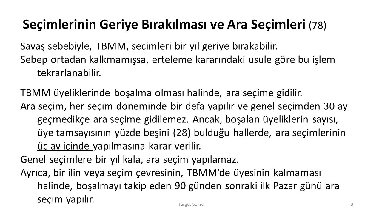 Turgut Göksu19 Türkiye Büyük Millet Meclisinin faaliyetleri ile ilgili hükümler A.