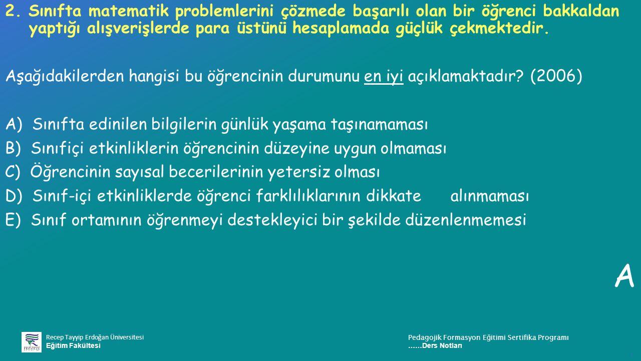Recep Tayyip Erdoğan Üniversitesi Eğitim Fakültesi Pedagojik Formasyon E ğ itimi Sertifika Programı ……Ders Notları ı 2.
