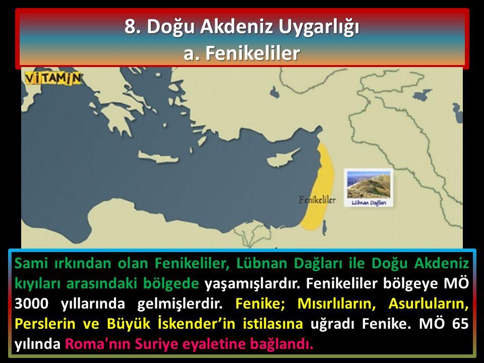 8.Doğu Akdeniz Uygarlığı a.