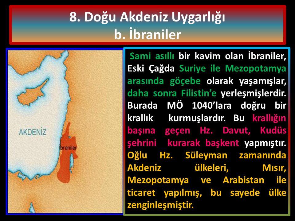 8.Doğu Akdeniz Uygarlığı b.