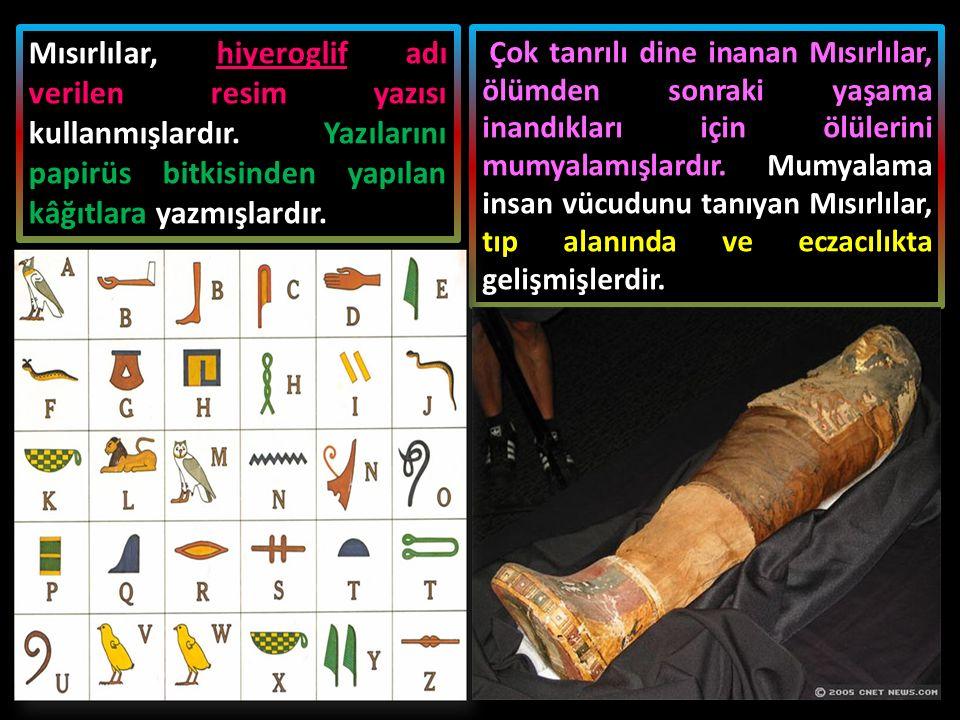 Mısırlılar, hiyeroglif adı verilen resim yazısı kullanmışlardır.