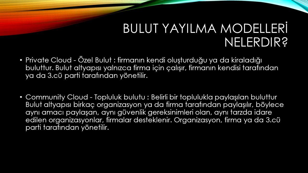 BULUT YAYILMA MODELLERİ NELERDIR.