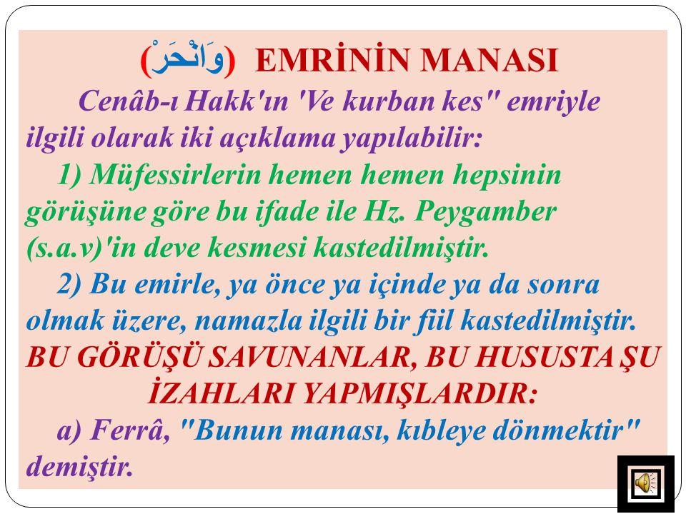 ( وَانْحَرْ ) EMRİNİN MANASI Cenâb-ı Hakk'ın 'Ve kurban kes