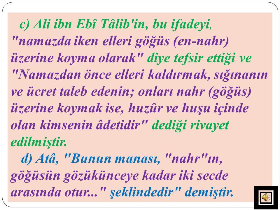 c) Ali ibn Ebî Tâlib'in, bu ifadeyi,