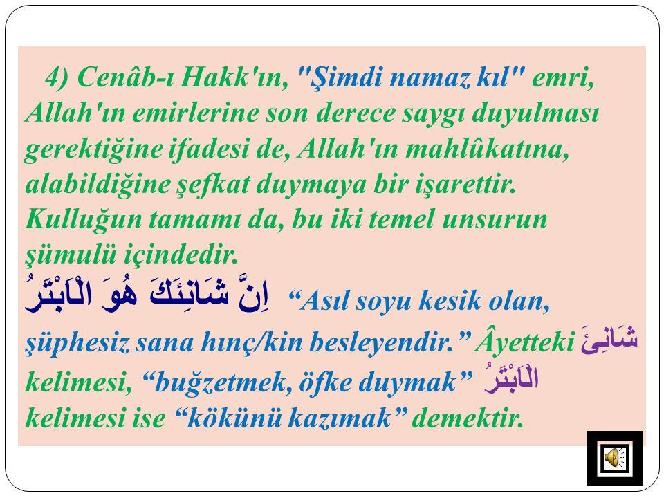 4) Cenâb-ı Hakk'ın,