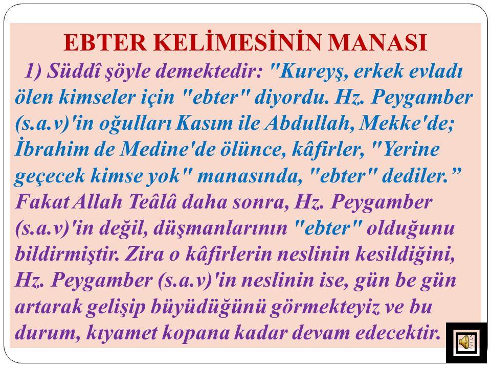 EBTER KELİMESİNİN MANASI 1) Süddî şöyle demektedir: