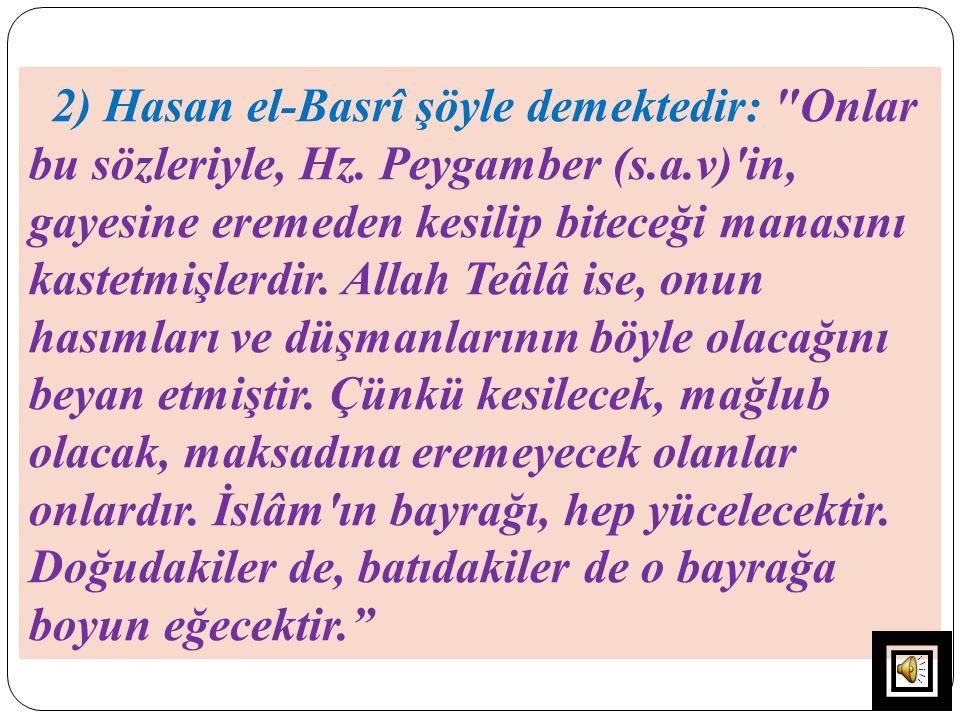 2) Hasan el-Basrî şöyle demektedir: