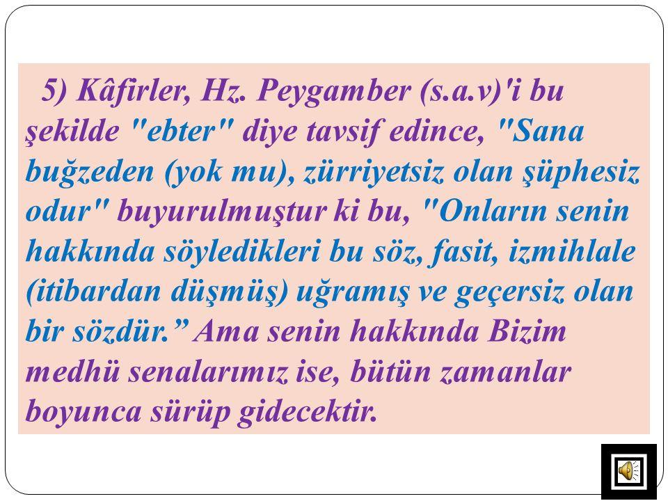 5) Kâfirler, Hz. Peygamber (s.a.v)'i bu şekilde