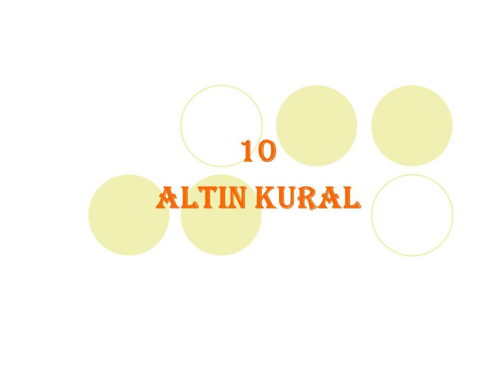 10 ALTIN KURAL