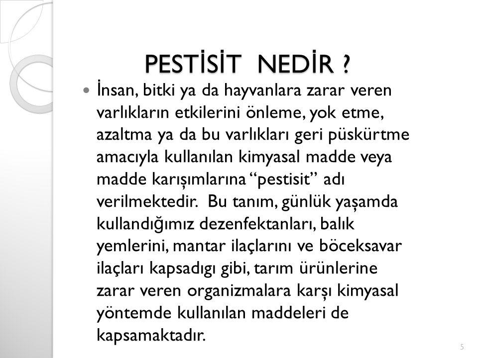 PEST İ S İ T NED İ R .