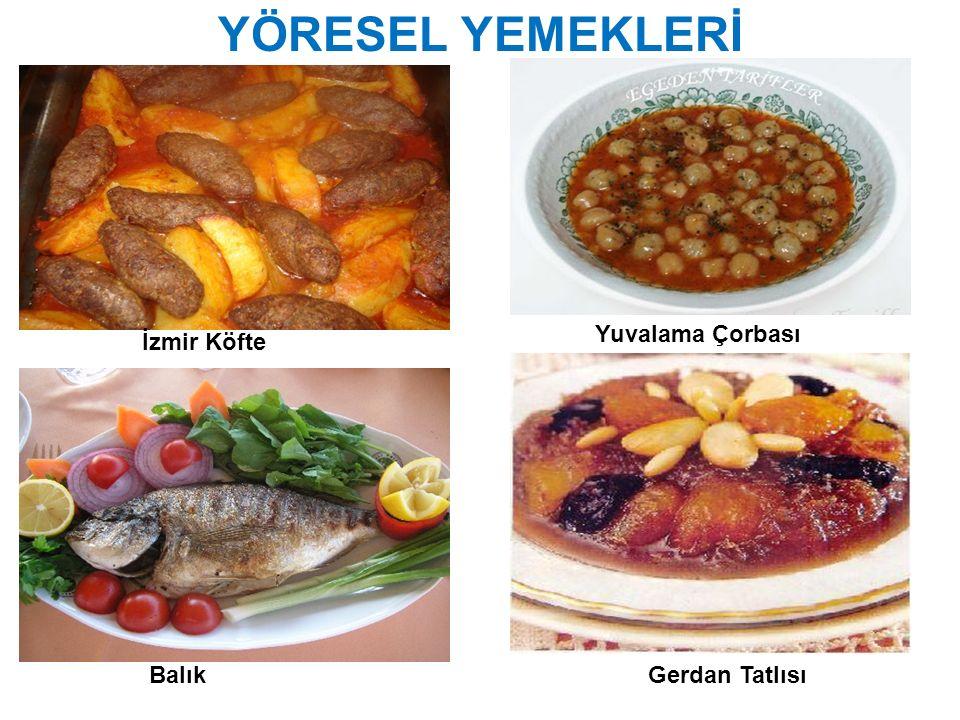 İzmir Köfte Yuvalama Çorbası BalıkGerdan Tatlısı
