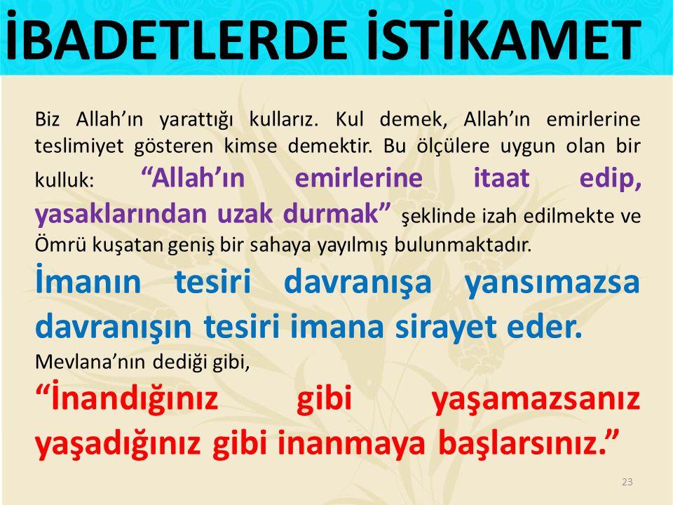 Biz Allah'ın yarattığı kullarız.Kul demek, Allah'ın emirlerine teslimiyet gösteren kimse demektir.
