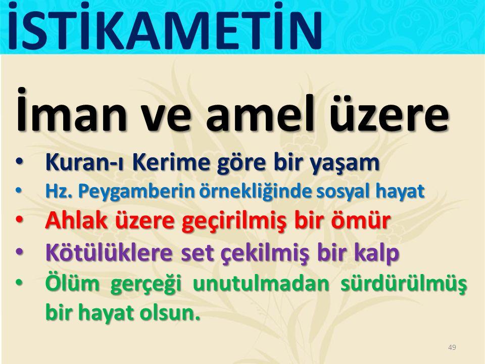 İman ve amel üzere Kuran-ı Kerime göre bir yaşam Kuran-ı Kerime göre bir yaşam Hz.