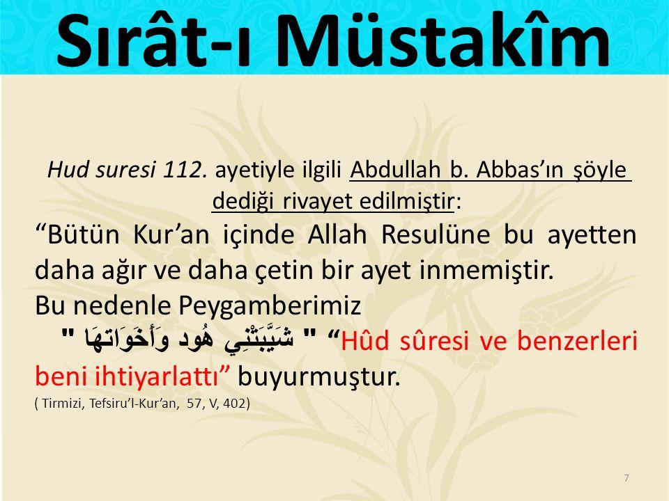 Hud suresi 112.ayetiyle ilgili Abdullah b.