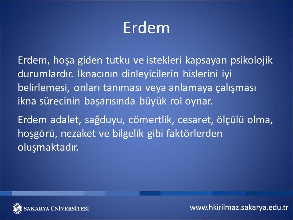 www.hkirilmaz.sakarya.edu.tr Erdem Erdem, hoşa giden tutku ve istekleri kapsayan psikolojik durumlardır.