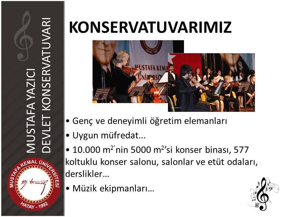 KONSERVATUVARIMIZ Genç ve deneyimli öğretim elemanları Uygun müfredat... 10.000 m 2' nin 5000 m 2 'si konser binası, 577 koltuklu konser salonu, salon