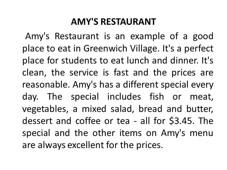 AMY S RESTAURANT Amy s Restaurant is an example of a good place to eat in Greenwich Village.