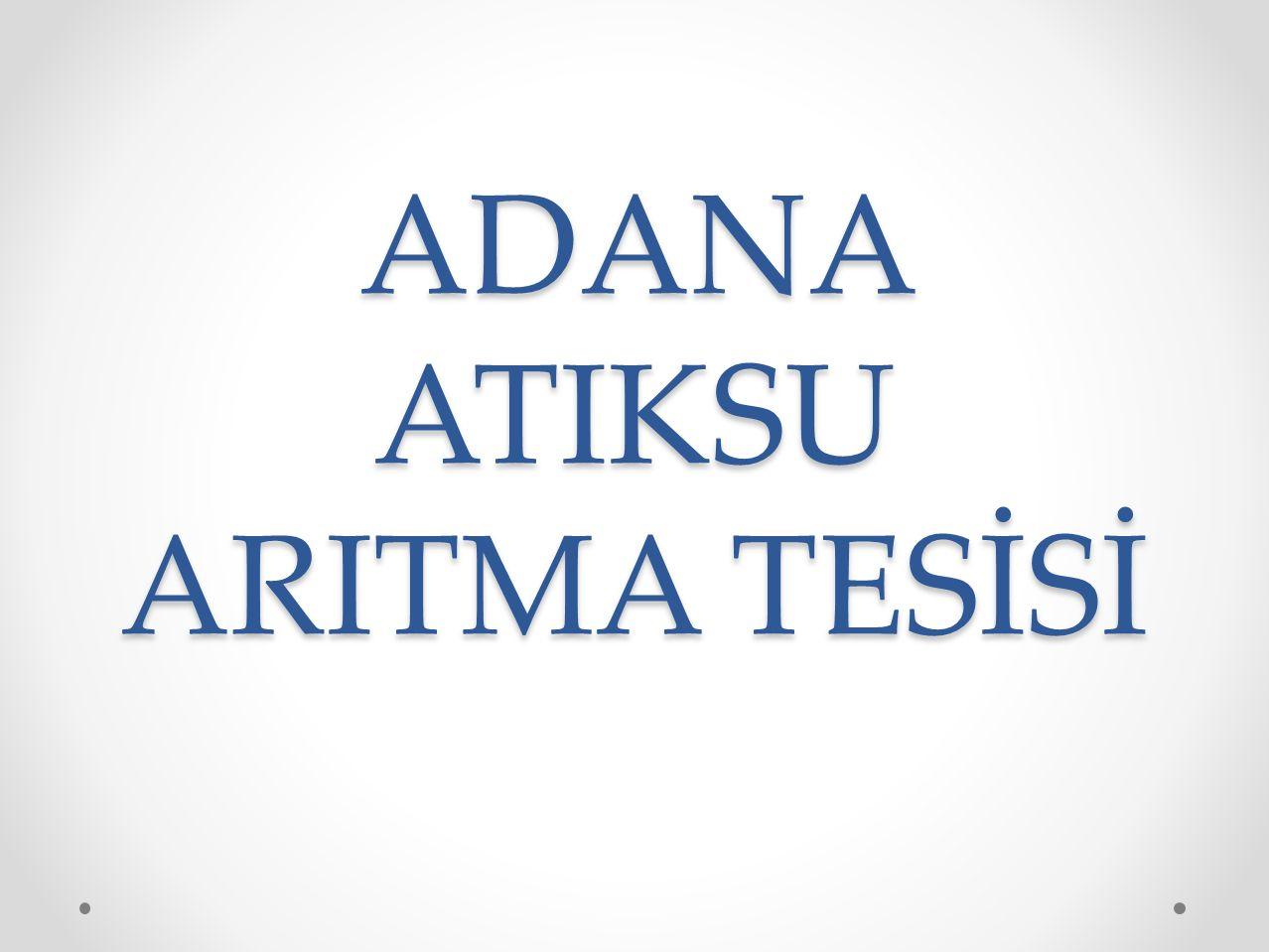 ADANA ATIKSU ARITMA TESİSİ